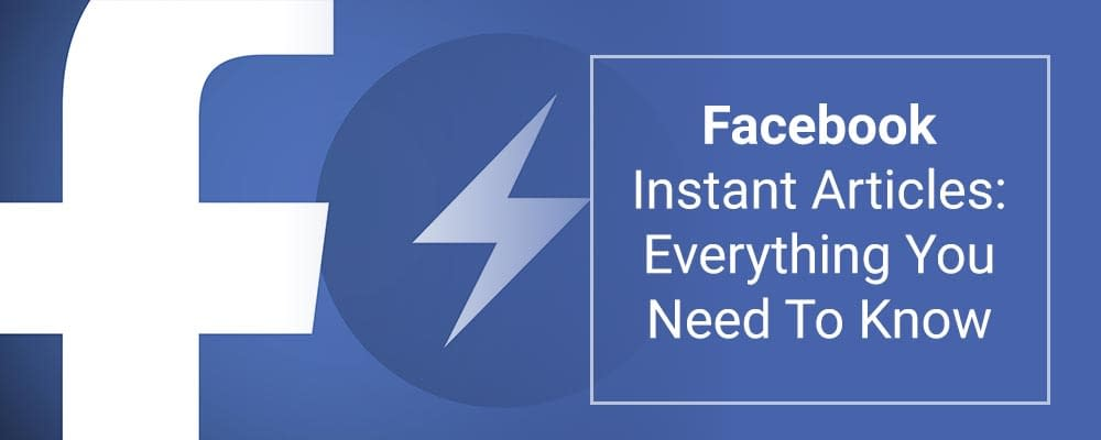 Facebook-Instant-Articles--Everything-You-Need-To-Know