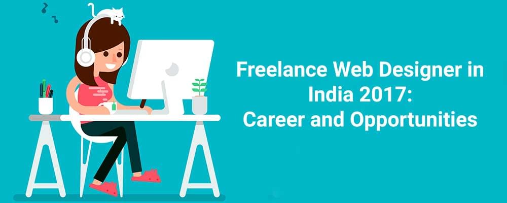 Freelance-Web-Designer-in-India-2017--Career-and-Opportunities