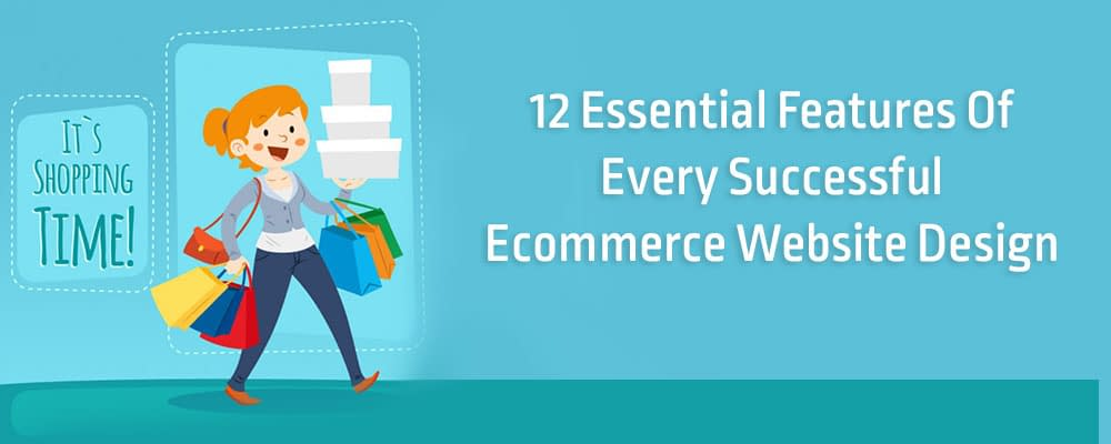12 Essential Features Of Every Successful Ecommerce Website Design
