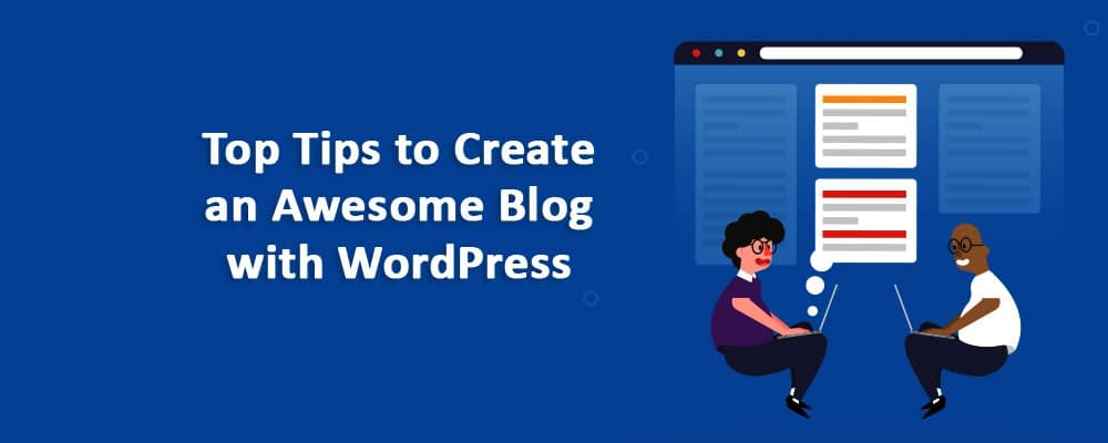 Top-Tips-to-Create-an-Awesome-Blog-with-WordPress